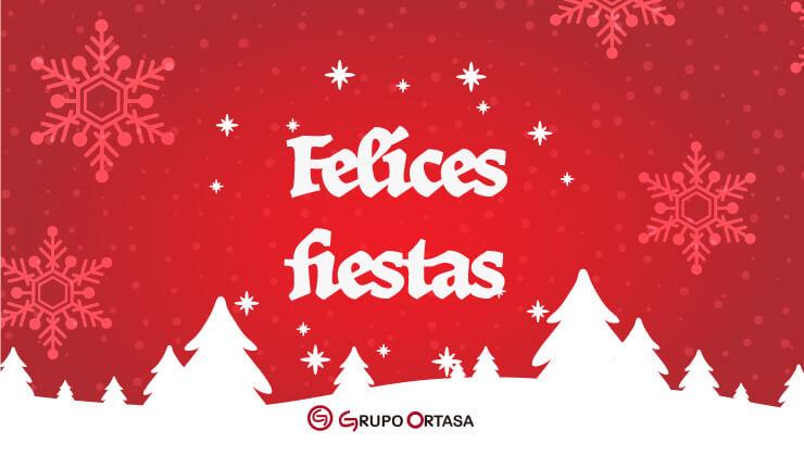 Grupo Ortasa te desea Felices Fiestas