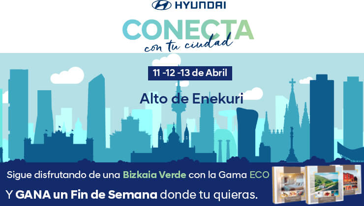 Hyundai Eco Road Show Bilbao + Fin de Semana GRATIS